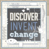 Discover, Invent, Change